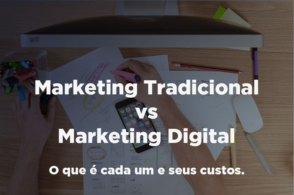 Marketing-Tradicional-vs-Marketing-Digital-O-que-é-cada-um-e-seus-custos