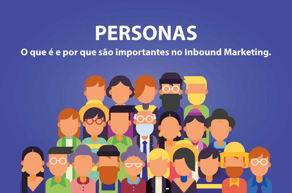 Persona-O-que-é-e-por-que-são-importantes-no-Inbound-Marketing